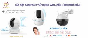 lắp đặt camera IP sử dụng wifi giá rẻ, cấu hình đơn giản